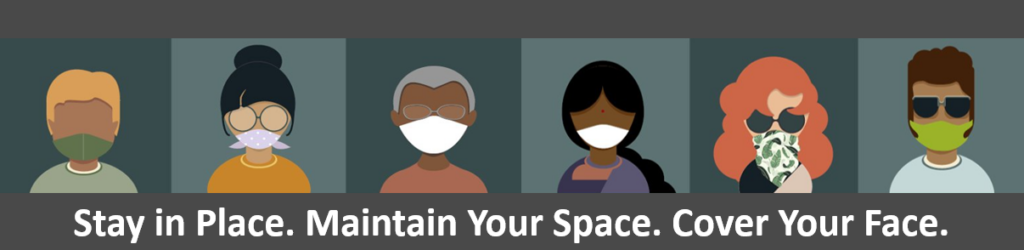Infographic reading: Stay in Place, Maintain your Space, Cover your Face. From Solano County Public Health