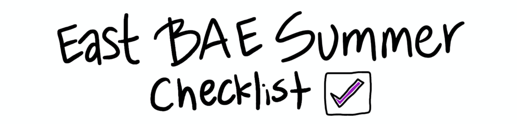 East BAE Summer Checklist